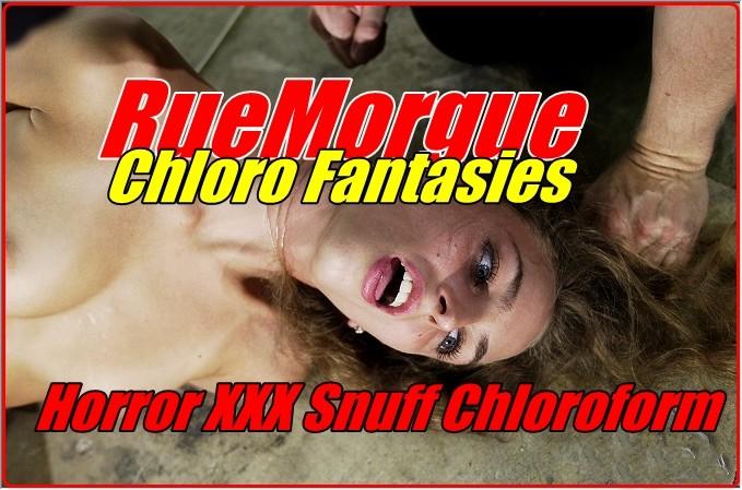 RueMorgue - Chloro Fantasies - Horror XXX Snuff Chloroform