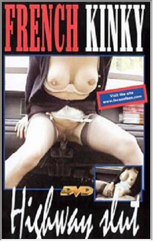 French Kinky - Highway Slut