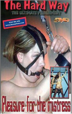 The Hard Way - PLEASURE FOR THE MISTRESS